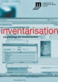 Inventarisation - als Grundlage der Museumsarbeit.
