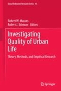 Robert W. Marans - Investigating Quality of Urban Life - Theory, Methods, and Empirical Research.