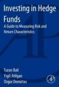 Investing in Hedge Funds - A Guide to Measuring Risk and Return Characteristics.