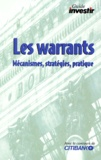 Investir - LES WARRANTS. - Mécanismes, stratégies, pratique.