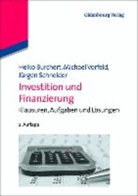 Investition und Finanzierung - Klausuren, Aufgaben und Lösungen.