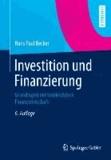 Investition und Finanzierung - Grundlagen der betrieblichen Finanzwirtschaft.