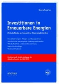 Investitionen in Erneuerbare Energien - Der Strommarkt in Deutschland - Wirtschaftliche und steuerliche Förderungsmöglichkeiten - Anlagen- und Nutzungsformen.
