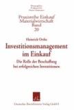 Investitionsmanagement im Einkauf - Die Rolle der Beschaffung bei erfolgreichen Investitionen.