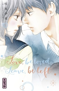 Io Sakisaka - Love, be loved Leave, be left - Tome 10.
