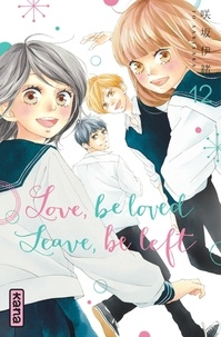 Io Sakisaka - Love, be loved Leave, be left , tome 12.