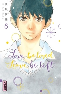 Io Sakisaka - Love, be loved, leave, be left Tome 8 : .
