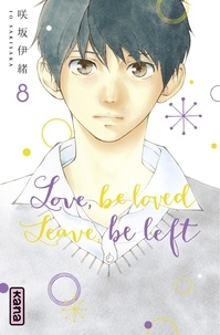 Io Sakisaka - Love, be loved Leave, be left - tome 8.