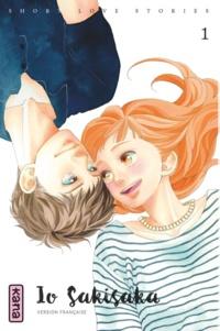 Io Sakisaka - Short love stories Tome 1 : .