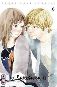 Io Sakisaka - Short love stories, tome 6.