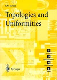 Ioan James - TOPOLOGIES AND UNIFORMITIES.