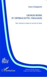 Ioana Catsigyanis - Georges Séféris et Odysséas Elytis : parallèles - L'art poétique au prisme de ses écrits en prose.