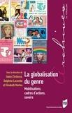 Ioana Cîrstocea et Delphine Lacombe - La globalisation du genre - Mobilisations, cadres d'actions, savoirs.