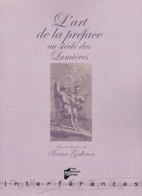 Ioana Galleron et Nathalie Kremer - L'art de la préface au siècle des Lumières.