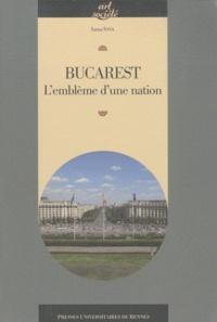 Ioana Iosa - Bucarest - L'emblème d'une nation.