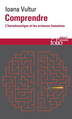 Ioana Vultur - Comprendre - L'herméneutique et les sciences humaines.
