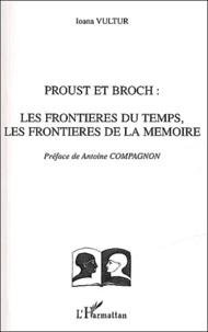 Ioana Vultur - Proust et Broch - Les frontières du temps, les frontières de la mémoire.