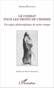 Ioanna Kuçuradi - Le combat pour les droits de l'homme - Un enjeu philosophique de notre temps.