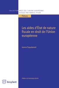 Ioanna Papadamaki - Les aides d'Etat de nature fiscale en droit de l'Union européenne.