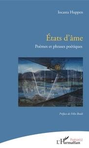 Iocasta Huppen - Etats d'âme - Poèmes et phrases poétiques.