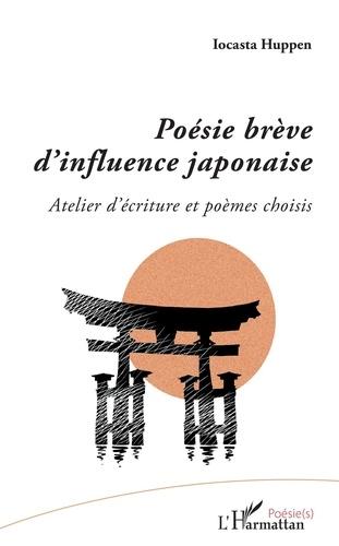 Iocasta Huppen - Poésie brève d'influence japonaise - Atelier d'écriture et poèmes choisis.
