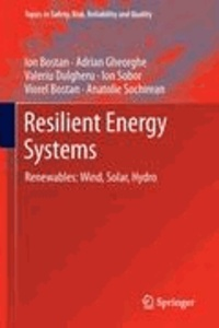 Ion Bostan et Adrian Gheorghe - Resilient Energy Systems - Renewables: Wind, Solar, Hydro.