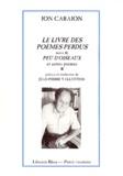 Ion Caraion - Le livre des poèmes perdus. suivi de Peu d'oiseaux et autres poèmes.