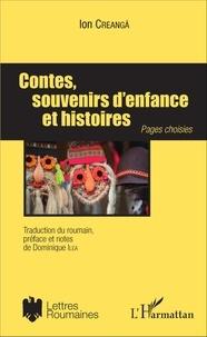 Ion Creanga - Contes, souvenirs d'enfance et histoires - Pages choisies.