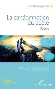 Ion Deaconescu - La Condamnation du poète.