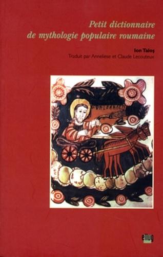 Petit dictionnaire de la mythologie populaire roumaine