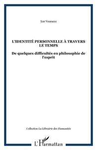 Ion Vezeanu - L'Identité personnelle à travers le temps - De quelques difficultés en philosophie de l'esprit.