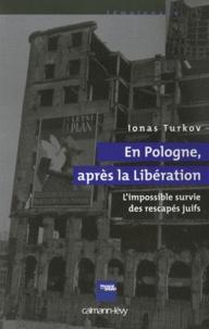 Ionas Turkov - En Pologne après la Libération - L'impossible survie des rescapés juifs.