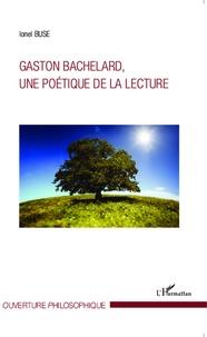 Gaston Bachelard, une poétique de la lecture - Ionel Buse  