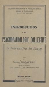 Ionel Rapaport - Introduction à la psychopathologie collective - La secte mystique des Skoptzy.