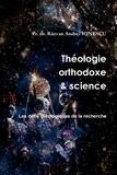 Ionescu p. Razvan - Théologie orthodoxe et science - Les défis théologiques de la recherche.