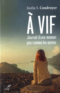 Ioulia S. Condroyer - A vif, journal d'une maman pas comme les autres.