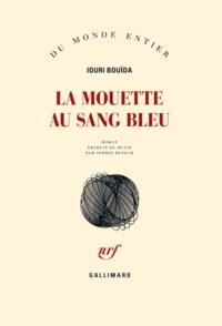 Iouri Bouïda - La mouette au sang bleu.