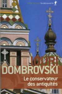 Iouri Dombrovski - Le conservateur des antiquités.