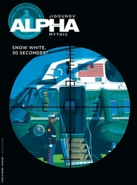 Iouri Jigounov et  Mythic - Alpha Tome 7 : Snow white, 30 secondes !.