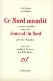 Iouri Kazakov - Ce Nord maudit et autres nouvelles - Suivies de Journal du Nord.