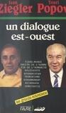 Iouri Popov et Jean Ziegler - Un Dialogue Est-Ouest.