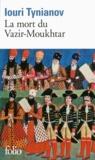 Iouri Tynianov - La mort du Vazir-Moukhtar.