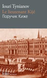 Iouri Tynianov - Le lieutenant Kijé.