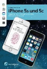 iPhone 5s und 5c - Telefon. Siri. iCloud. Passbook. Videos. Fotos. Musik. iBooks. Maps. Apps..