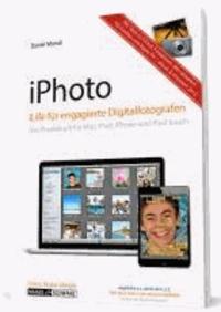 iPhoto  für engagierte Digitalfotografen - Das Praxisbuch für Mac, iPad und iPhone.