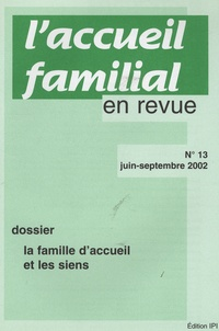 Jean-Claude Cébula - L'accueil familial en revue N° 13, Juin-septembr : La famille d'accueil et les siens.