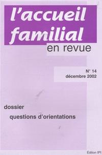 Jean-Claude Cébula - L'accueil familial en revue N° 14, Décembre 2002 : Questions d'orientations.