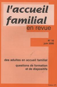 Jean-Claude Cébula - L'accueil familial en revue N° 16, Juin 2006 : Des adultes en accueil familial - Questions de formation et de dispositifs.