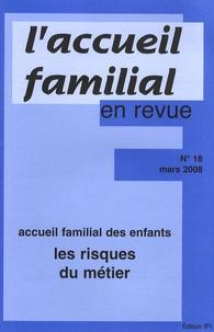 Jean-Claude Cébula - L'accueil familial en revue N° 18, Mars 2008 : Accueil familial des enfants : les risques du métier.