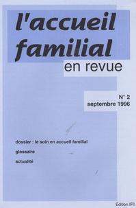Jean-Claude Cébula - L'accueil familial en revue N° 2, Septembre 1996 : Le soin en accueil familial.